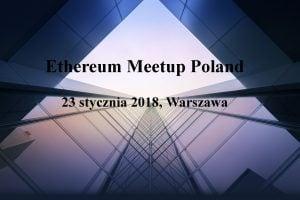 Ethereum Meetup Poland, @ Campus Warsaw | Warszawa | mazowieckie | Polska