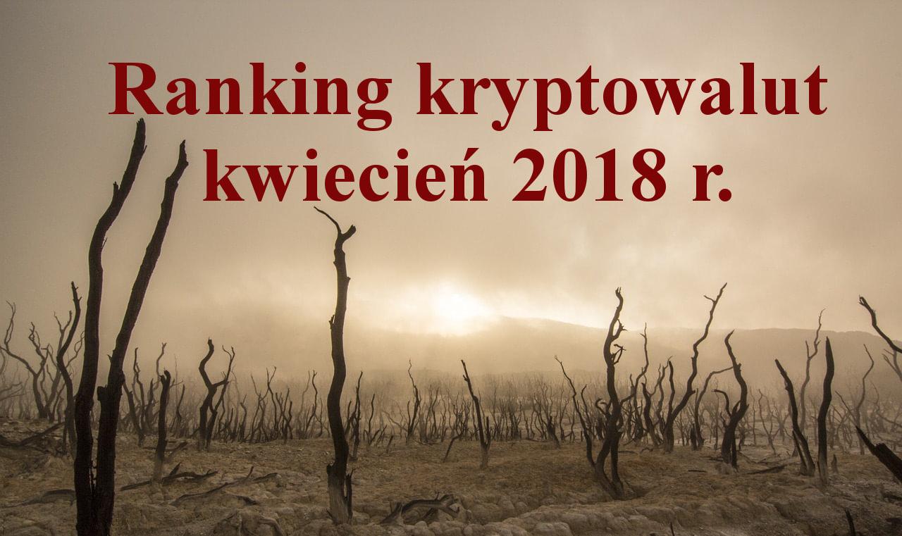 ranking kryptowalut kwiecień 2018