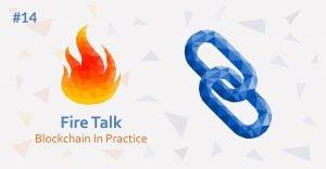 Fire Talk – Blockchain In Practice @ HubHub Warszawa | Warszawa | mazowieckie | Polska