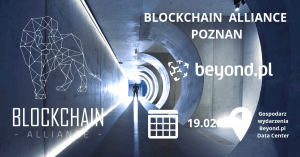Blockchain Alliance Poznań @ Beyond.pl Data Center. | Poznań | wielkopolskie | Polska