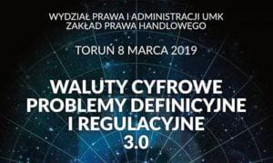 Konferencja: Waluty cyfrowe – problemy definicyjne i regulacyjne 3.0 @ Wydział Prawa i Administracji UMK | Toruń | kujawsko-pomorskie | Polska