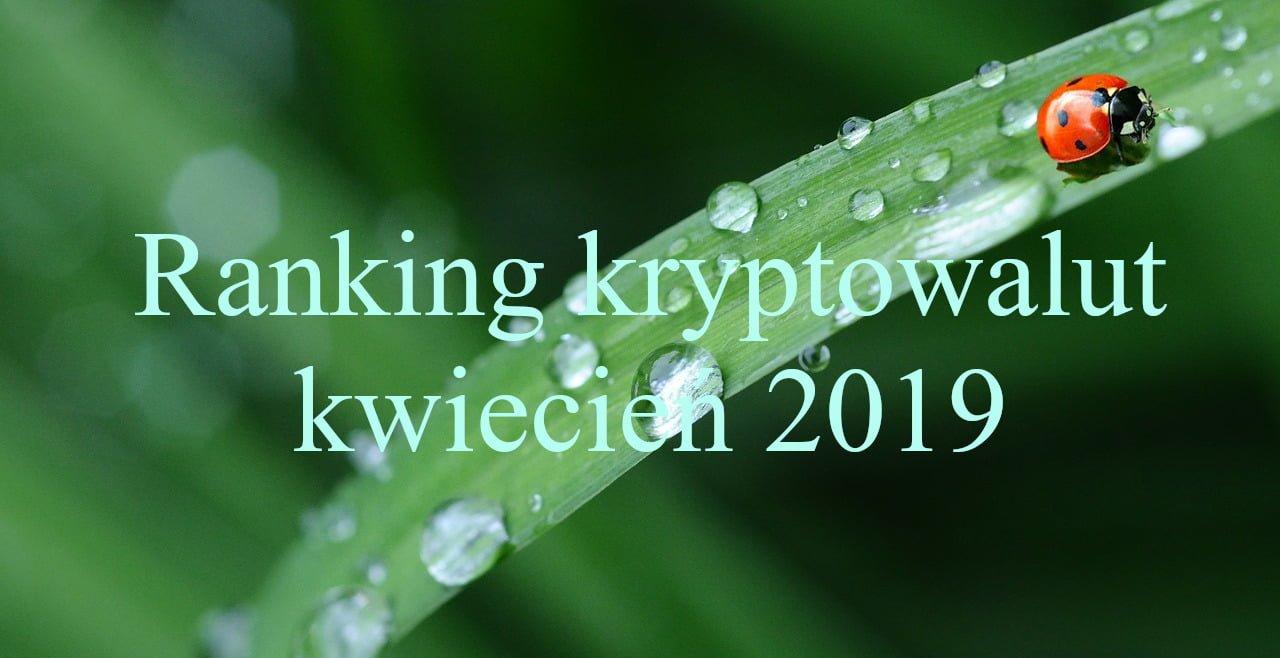 ranking kryptowalut kwiecień 2019
