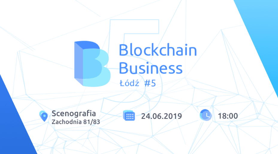 Meetup Blockchain Business Łódź #5