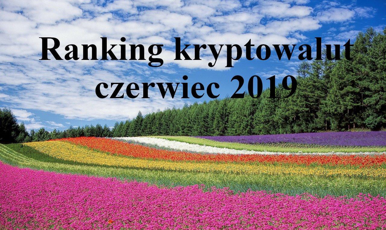 Ranking kryptowalut czerwiec 2019
