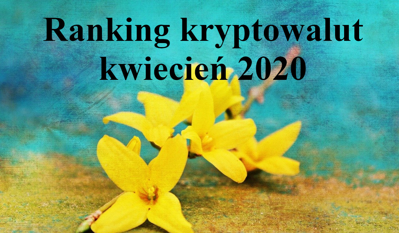 ranking krypto kwiecień 2020