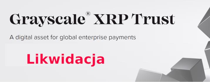 Grayscale likwiduje fundusz XRP