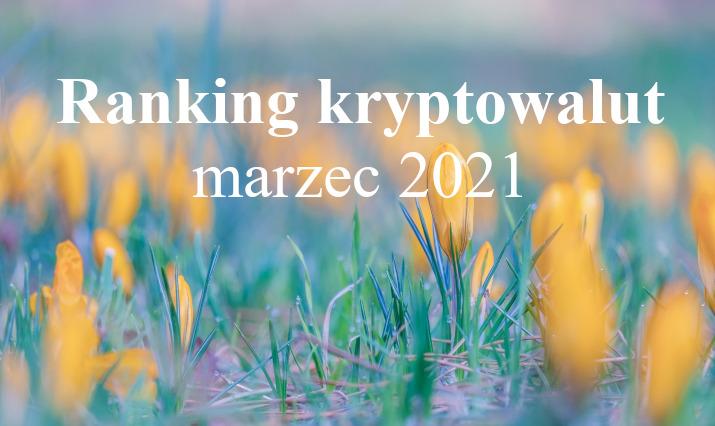 Ranking kryptowalut marzec 2021