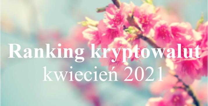 ranking kryptowalut kwiecień 2021