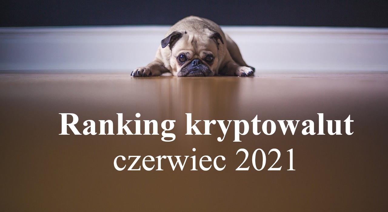 Ranking kryptowalut czerwiec 2021