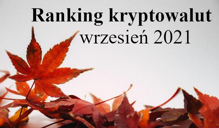Ranking kryptowalut wrzesień 2021